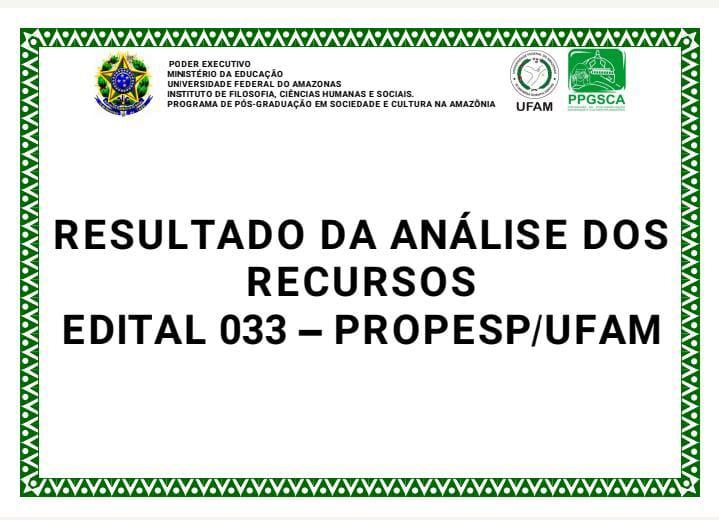 RESULTADO DA ANÁLISE DOS RECURSOS - ETAPA I - EDITAL 033/2021 - UFAM/PROPESP