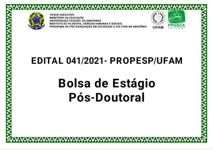 EDITAL 041/2021 - PROPESP UFAM
