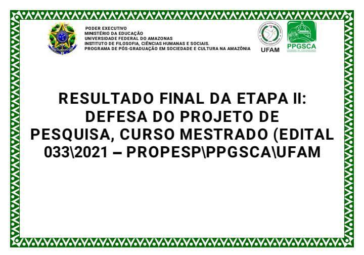 RESULTADO FINAL ETAPA 2 - EDITAL 033/2021 - PROPESP UFAM