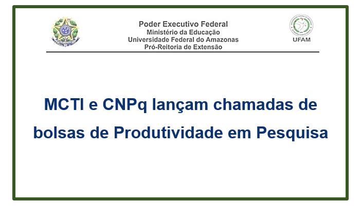 MCTI e CNPq lançam chamadas de bolsas em Pesquisa